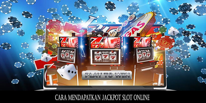 Cara Mendapatkan Jackpot Slot Online