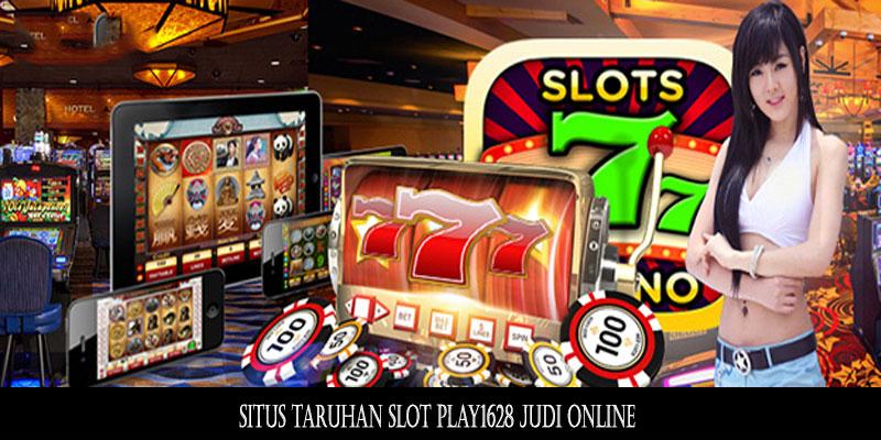 Situs Taruhan Slot Play1628 Judi Online