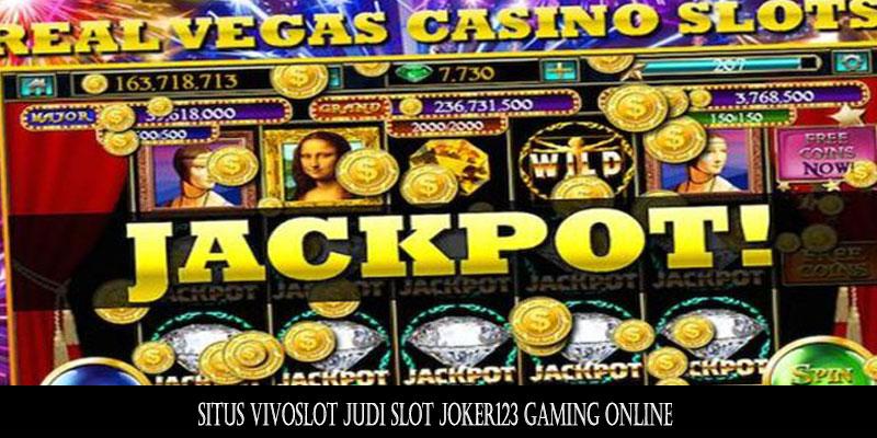 Situs Vivoslot Judi Slot Joker123 Gaming Online