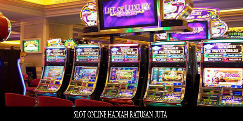 Slot Online Hadiah Ratusan Juta