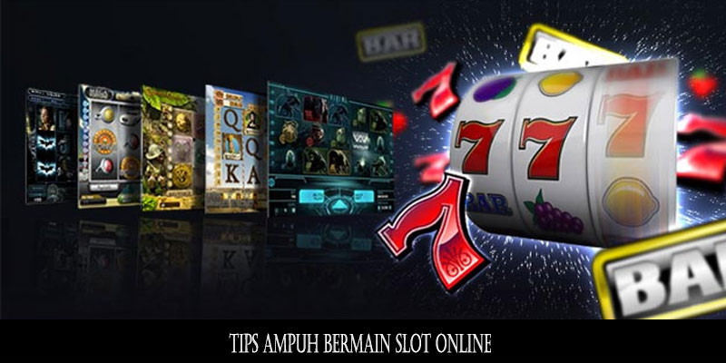 Tips Ampuh Bermain Slot Online