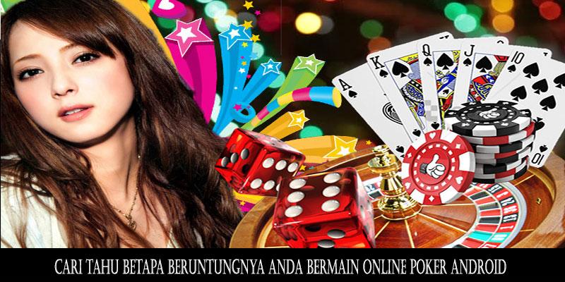 Cari tahu betapa beruntungnya Anda bermain online poker android