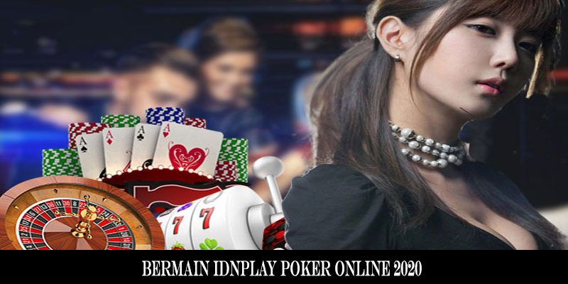 Bermain IDNPlay Poker Online 2020