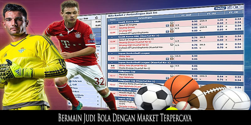 Bermain Judi Bola Dengan Market Terpercaya